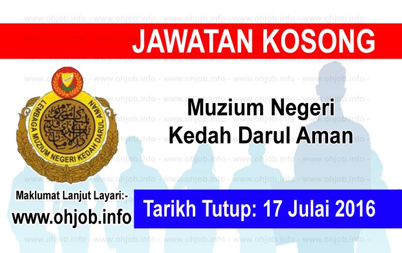 Jawatan Kerja Kosong Muzium Negeri Kedah Darul Aman logo www.ohjob.info julai 2016