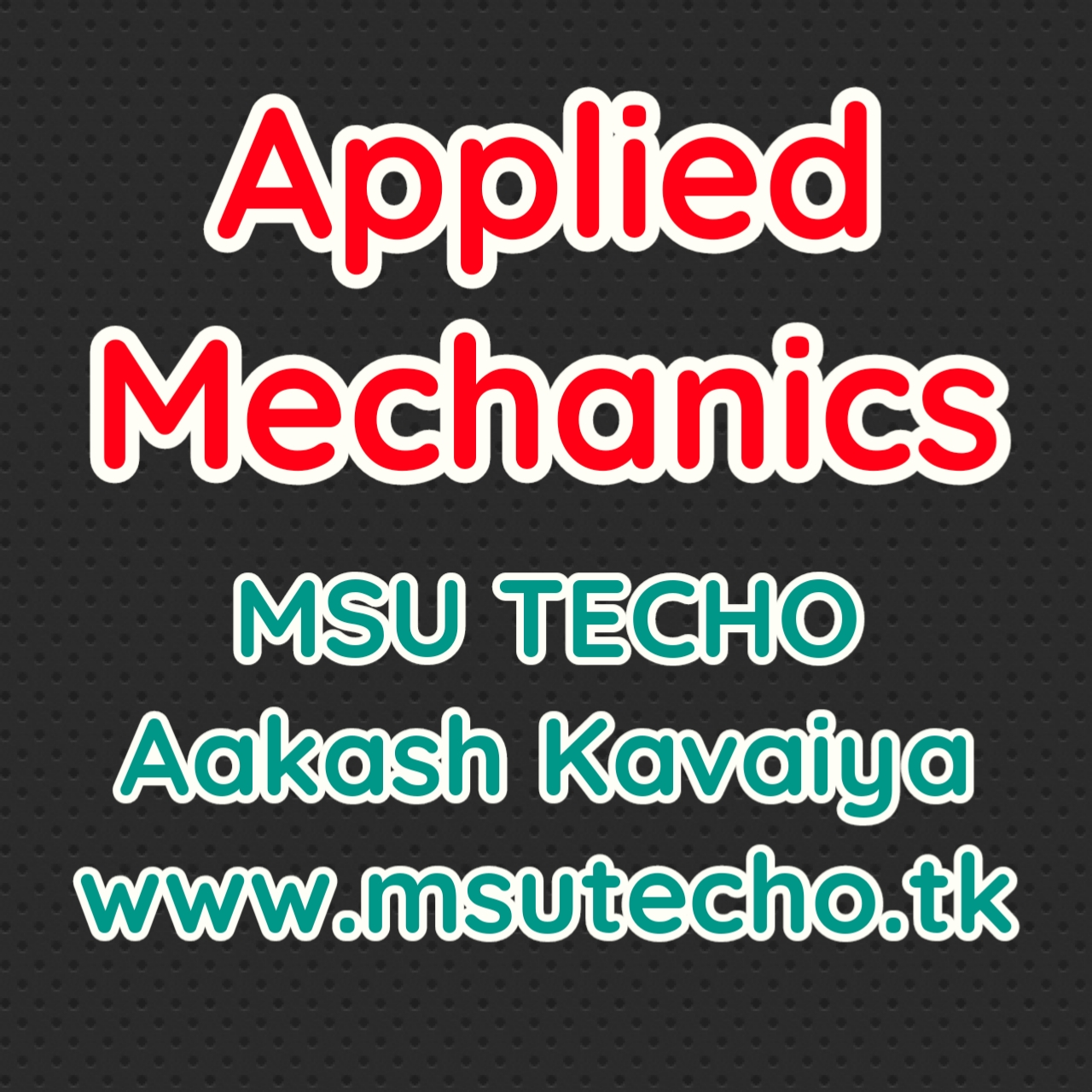Applied Mechanics Materials For MSU TECHO Students