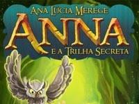 Resenha Nacional Anna e a Trilha Secreta - Série Athelgard # - Ana Lúcia Merege