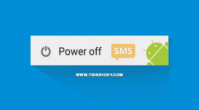 Trik Menonaktifkan Android Dari Jarak Jauh Via SMS