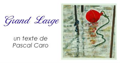 Grand Large par Pascal Caro