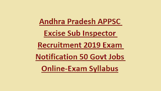 Andhra Pradesh APPSC Excise Sub Inspector Recruitment 2019 Exam Notification 50 Govt Jobs Online-Exam Syllabus