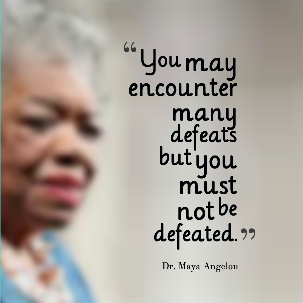 Maya Angelou Quotes About Life 61 Maya Angelou Quotes That Will Make You Reflect Upon Your  Maya Angelou Quotes About Life