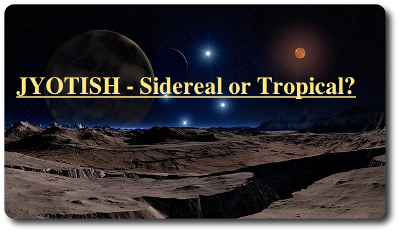 Scientific Vedic Astrology Classical Jyotish Of The Sages Sidereal Or Tropical Zodiac For Indian Astrology Jyotish Part 1