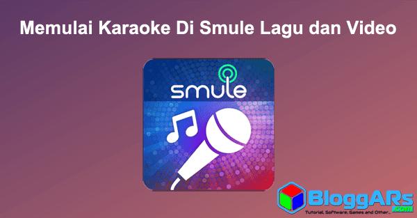Cara Memulai Karaoke Di Smule Lagu dan Video