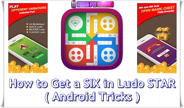 How-to-Get-SIX-in-Ludo-Star-2017