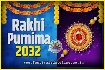 2032 Rakhi Purnima Date and Time, 2032 Rakhi Purnima Calendar