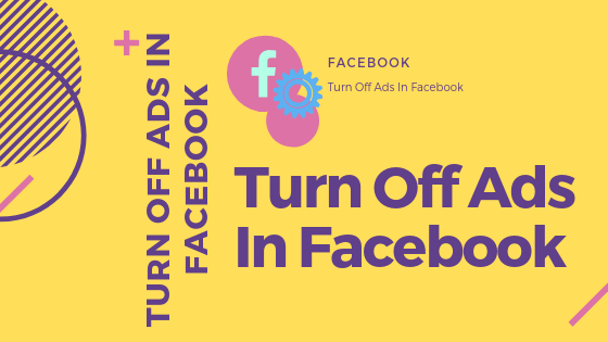 Turn Off Ads In Facebook