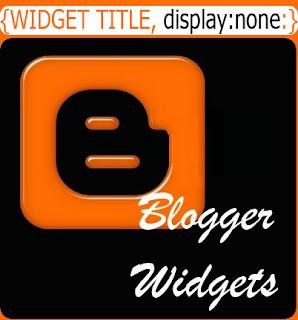 Menyembunyikan Tampilan Judul Widget Blog