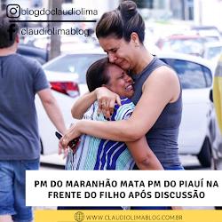 PM do Maranhão mata PM do Piauí na frente do filho após discussão