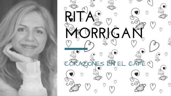 Rita Morrigan presenta Corazones en el café_Apuntes literarios de Paola C. Álvarez