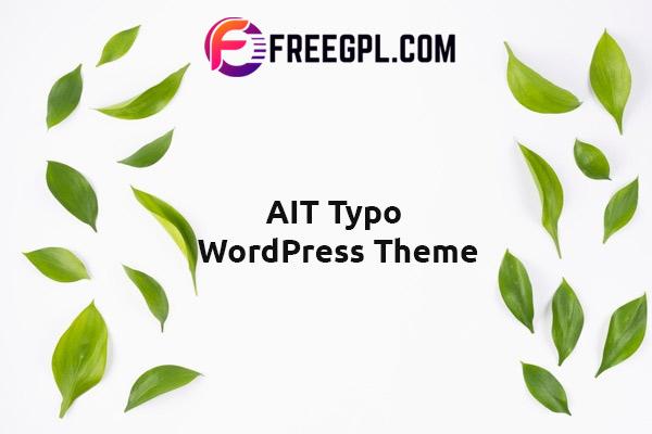 AIT Typo WordPress Theme Nulled Download Free