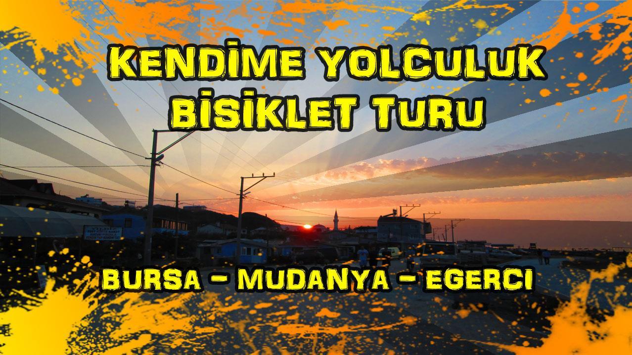 2015/09/20 Kendime Yolculuk Bisiklet Turu - (Bursa - Bursa/Eğerci Köyü)