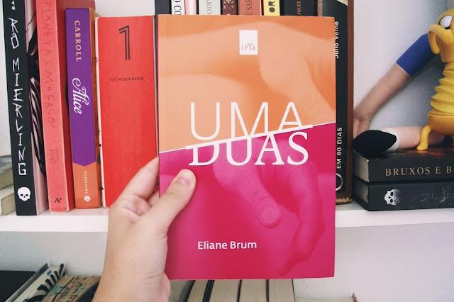 Uma Duas, de Eliane Brum (#9)