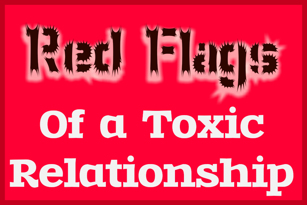 It Is What It Isn't: 7 Red Flags of A Toxic Relationship