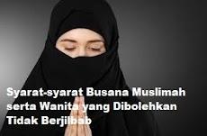 Syarat-syarat Busana Muslimah serta Wanita yang Dibolehkan Tidak Berjilbab