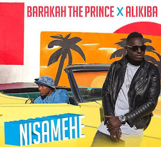 Barakah The Prince Ft. Alikiba (Ally Kiba) -  Nisamehe