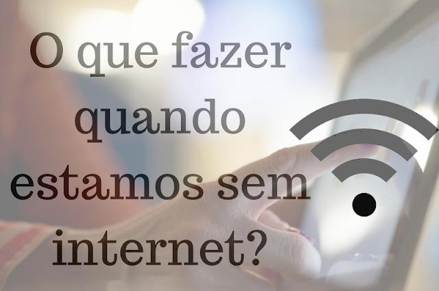 fazer, internet, sem internet, wifi,