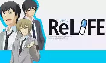 ReLIFE جميع حلقات انمي ReLIFE مترجمة و مجمعة أونلاين HD تحميل مباشر مترجم ومجمع اون لاين كامل