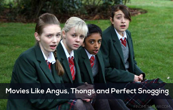 Movies Like Angus, Thongs and Perfect Snogging