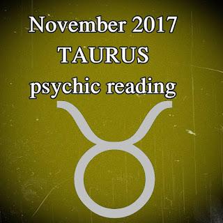 November 2017 TAURUS psychic reading horoscope