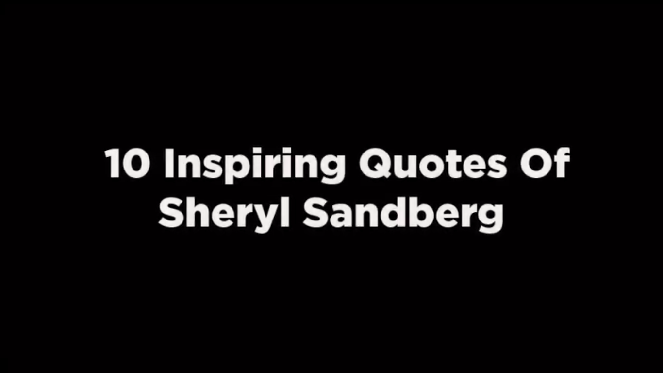 10 Inspiring Quotes Of Sheryl Sandberg. [video]