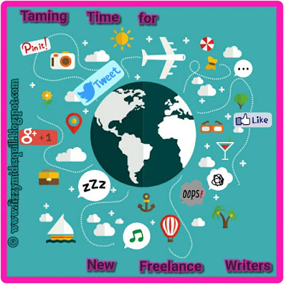 fizzymidasquill.blogspot.com/Taming Time for New Freelance Writers
