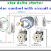 In Video : star delta starter - motor control with circuit diagram