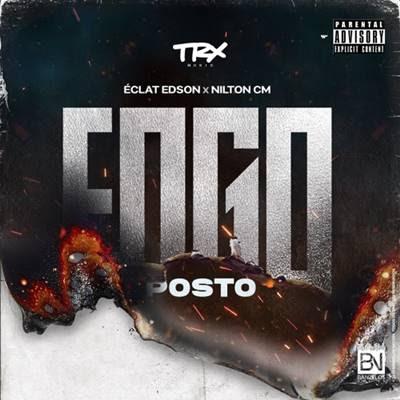 Éclat Edson feat Nilton CM - Fogo Posto