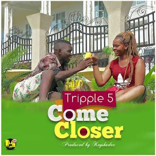 Tripple 5 - Come Closer