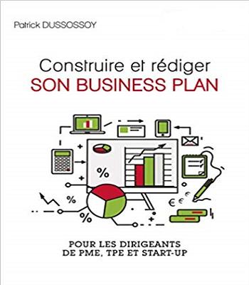 Livre :construire et rédiger son business plan: Pour les PME, TPE et Start-up PDF