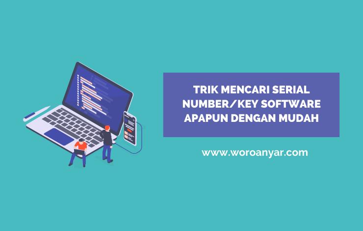 Trik Mencari Serial Number/Key Software Apapun Dengan Mudah