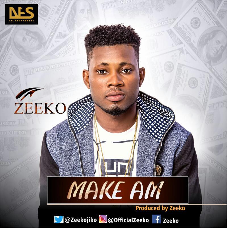 Zeeko - Make Am