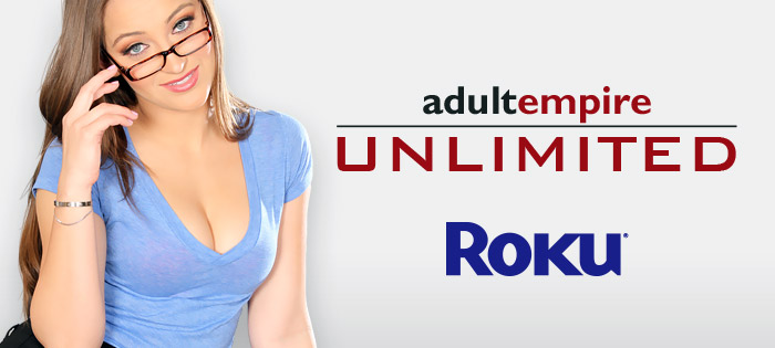 Roku Adult Empire Unlimited