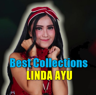 Download Koleksi Lagu Linda Ayu Mp3 Album Dangdut Koplo Terbaru Full Rar,Linda Ayu, Dangdut Koplo,