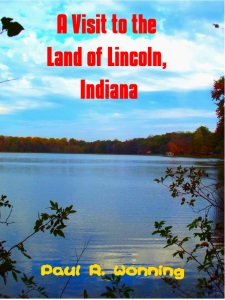 A Visit to the Land of Lincoln, Indiana