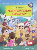 Judul Buku : Seri Tematik Persatuan Dalam Perbedaan 6B   Kelas VI SD