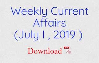 Weekly Current Affairs( July I , 2019 )