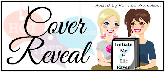 Initiate Me by Elle Raven - Cover Reveal with Giveaway!