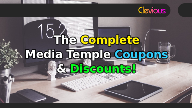 The Complete Media Temple Coupons & Discounts! - Clevious