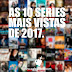 As 10 series mais vistas em 2017.
