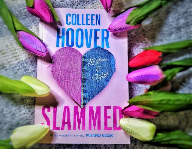 """Slammed"" Colleen Hoover (""Pułapka uczuć"")"