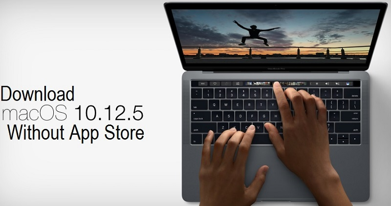Download macOS Sierra 10.12.5 Without App Store
