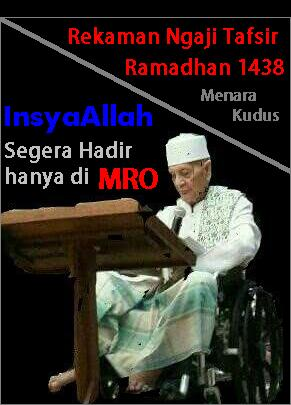 Rekaman Tafsir KH. Syaroni Ahmadi Ramadhan 1438 H