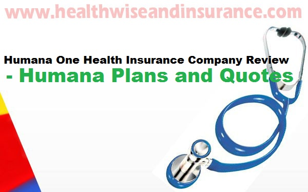 Humana Health Insurance Quotes Mesmerizing Humana One Health Insurance Company Review  Humana Plans And