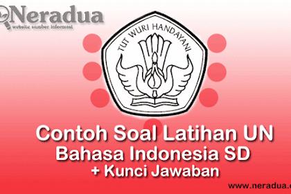 Contoh Soal Latihan UN Bahasa Indonesia SD + Kunci Jawaban