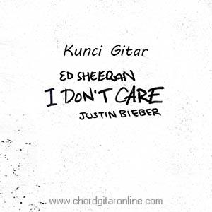 Kunci Gitar Ed Sheeran & Justin Beiber i Dont Care Chord