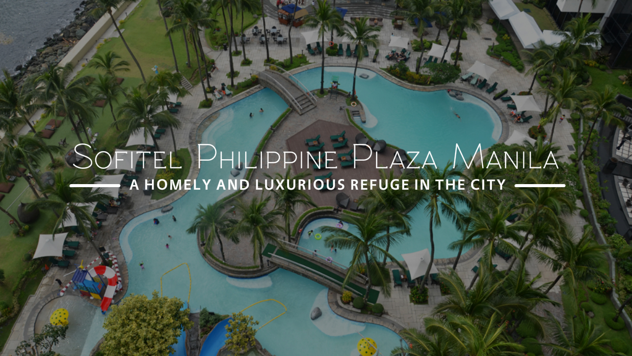 Sofitel Philippine Plaza Manila A Homely And Luxurious Refuge In