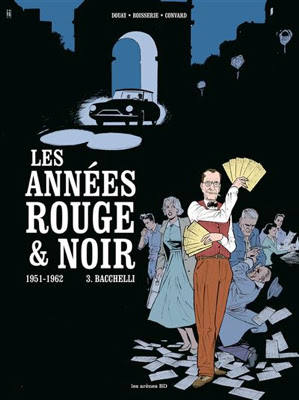 https://culturevsnews.com/2018/08/19/les-annees-rouge-et-noir-tome-3-bacchelli-29-aout-2018-de-pierre-boisserie-et-didier-convard/