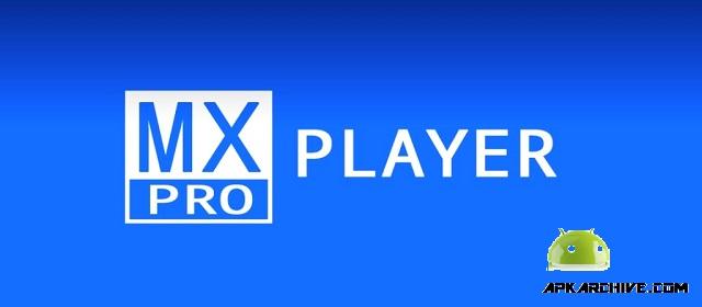 MX Player Pro apk indir Android Profesyonel Player